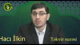 Hacı İlkin Təkvir surəsinin tilavəti