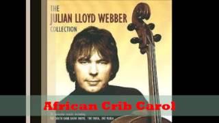 Julian Lloyd Webber - African Crib Carol
