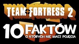 Team Fortress 2 - 10 faktów, o których nie masz pojęcia.