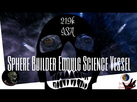 Sphere Builder Edoulg Science Vessel- 219K ISA full build