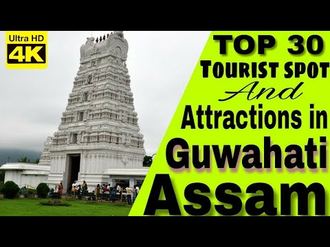 Guwahati-Top 30 Tourist Attractions in [4K]