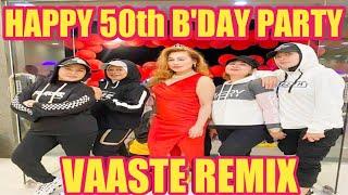 VAASTE - REMIX - HAPPY 50th BIRTHDAY PARTY - ELLEN AERO