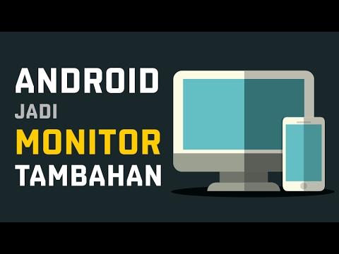 Cara Menjadikan Android Kamu Sebagai Monitor Tambahan
