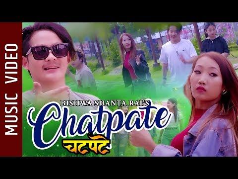 Chatpate - New Nepali Song || Bishwa Shanta Rai || Ft. Bishwa, Amal, Raaja, Bishakha, VSK, Shuhana