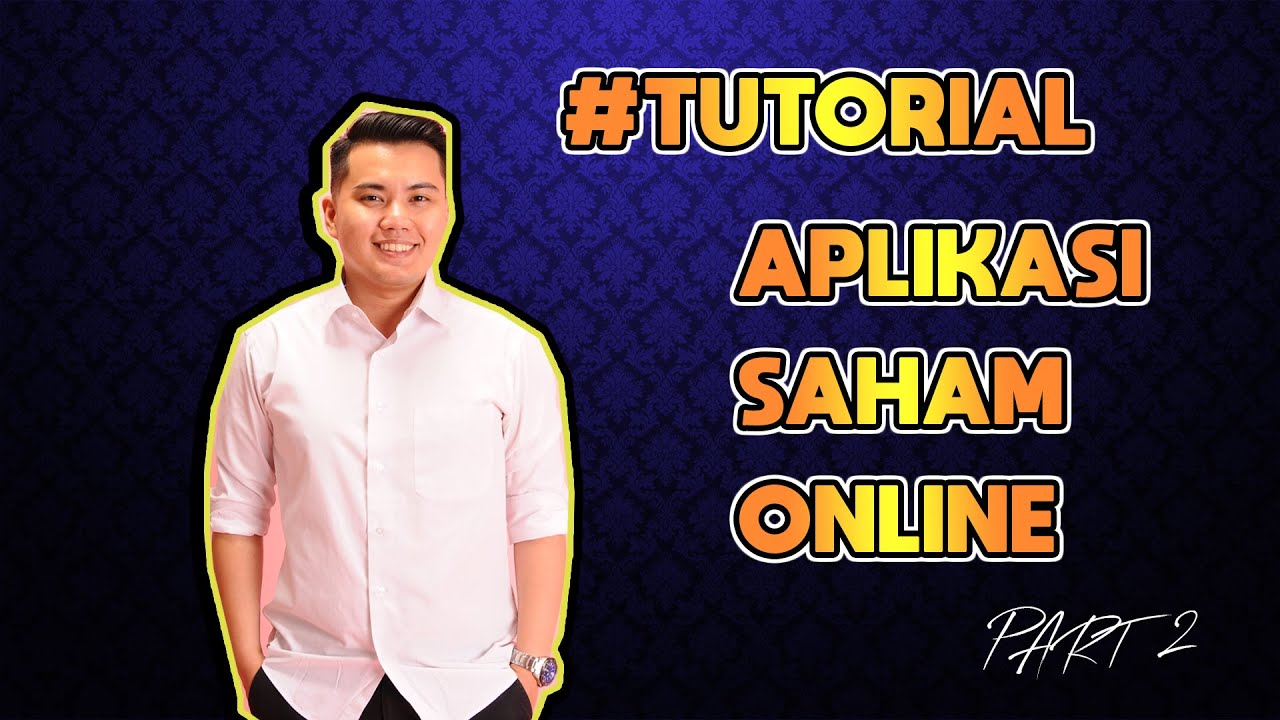 TUTORIAL SAHAM ULASAN APLIKASI TRADING SAHAM PART 2 ...
