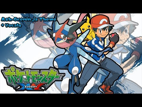 Pokemon XYZ Remix: Ash-Greninja Theme (Added Vocals)