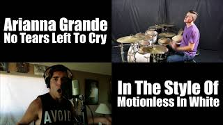 Ariana Grande - No Tears Left To Cry (Rewritten for fans of Motionless In White)