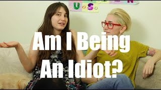 Am I Being An Idiot? / Just Between Us