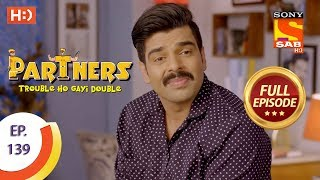 Partners Trouble Ho Gayi Double - Ep 139 - Full Episode - 8th June, 2018
