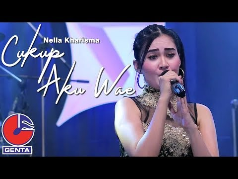 Video Dan Lirik Lagu Dangdut Koplo Cukup Aku Wae - Nella Kharisma