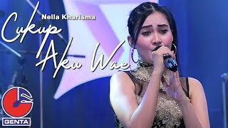 Nella Kharisma - Cukup Aku Wae (Official Music Video)