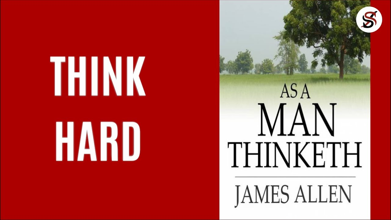 As A Man Thinketh | 5 Most Important Lessons | James Allen (AudioBook summary)
