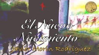 """Javier Morín Rodríguez G127 """"El Nuevo Nacimiento"""""""