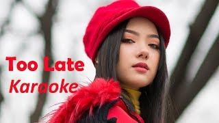 Karaoke 'Too Late' (สายไป) - Jannine Weigel (พลอยชมพู)