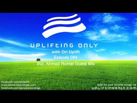 Uplifting Only 089 with Ori Uplift (incl. Ahmed Romel Guest Mix) (Oct 15, 2014)