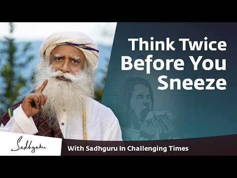 Think Twice Before You Sneeze 🙏 With Sadhguru in Challenging Times - 01 Nov
