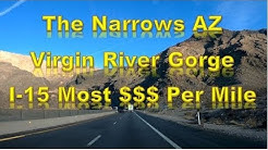 502-The Narrows AZ, Virgin River Gorge I-15 to St George UT, Most expensive section per mile.