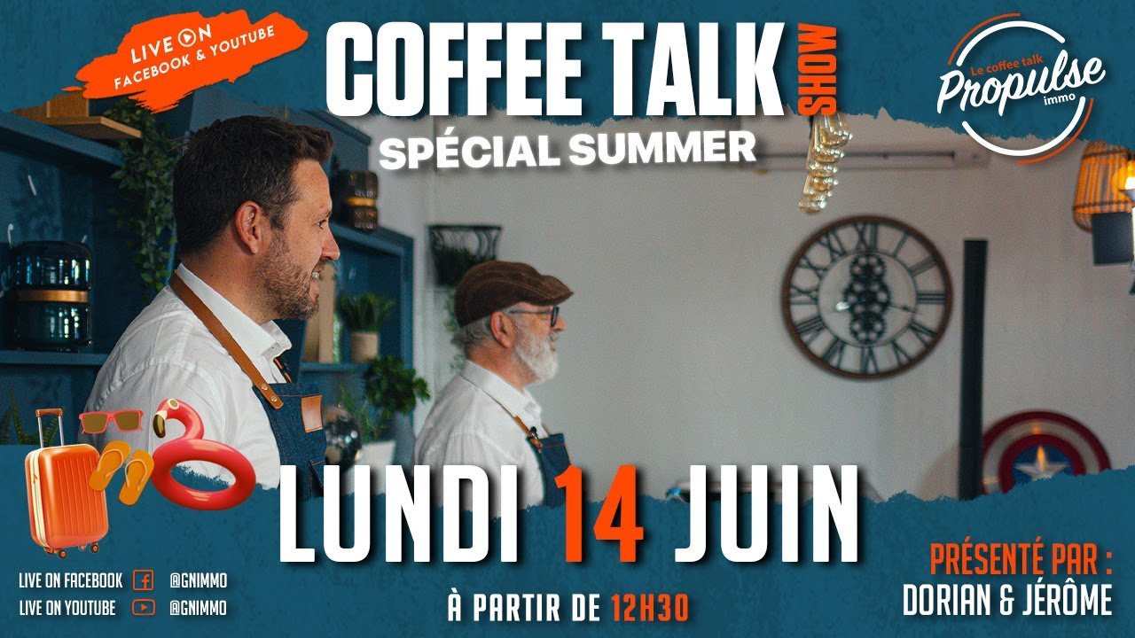 "Le Coffee talk show ""spécial summer"" - Lundi 14 juin à 12h30"