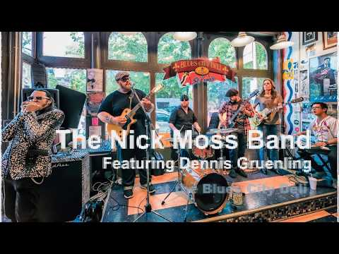 The Nick Moss Band Featuring Dennis Gruenling - Blues City Deli - All Night Diner
