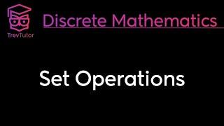 [Discrete Mathematics] Set Operations