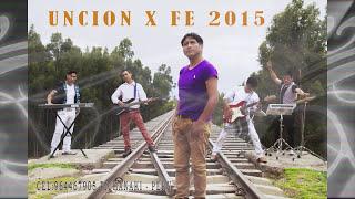 UNCION X FE primicia 2016   lo mas nuevo