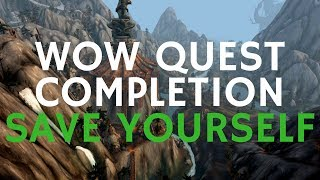 Save Yourself | WoW Quest (Updated Version 2016)