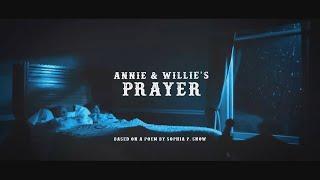 Annie & Willie's Prayer (a short film)