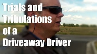 Trials and Tribulations of Driveaway Driver