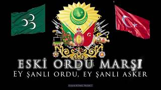 Old Army March - O glorious army, O glorious soldier - Ottoman Military Song