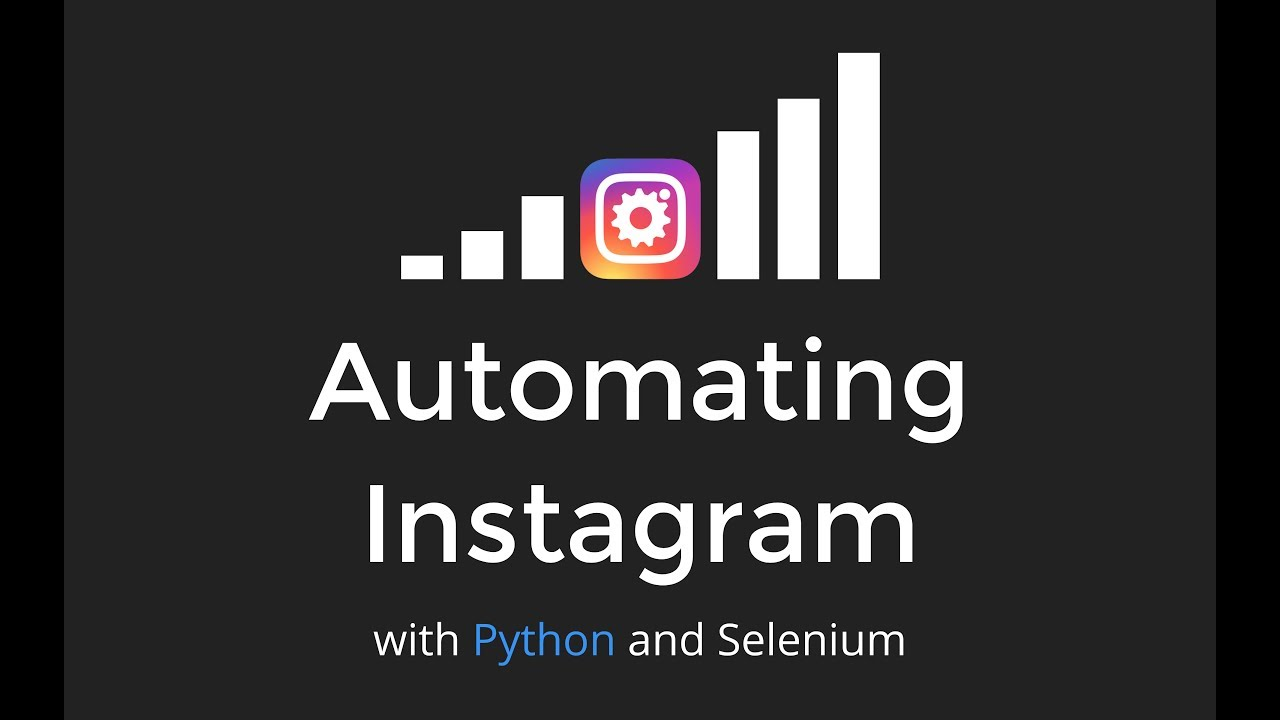 Automating Instagram with Python and Selenium - EuroPython2017