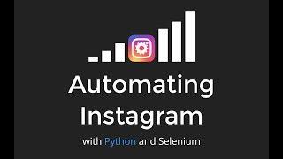 Automating Instagram with Python and Selenium - EuroPython2017
