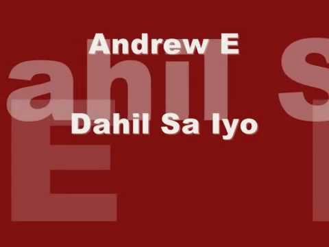 Dahil Sa Iyo Lyrics  by  Andrew E