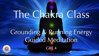 Grounding & Running Energy 4 - First Chakra Healing Meditation