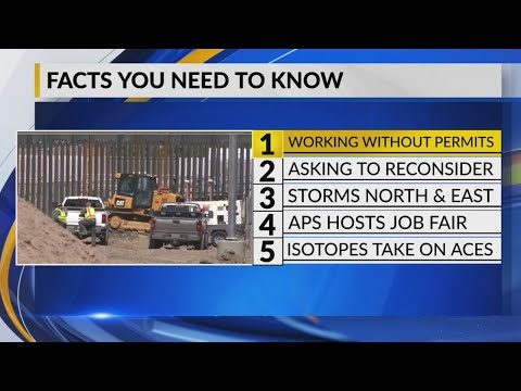 May 29 Morning Rush: Sunland Park orders Cease-and Desist on private border wall