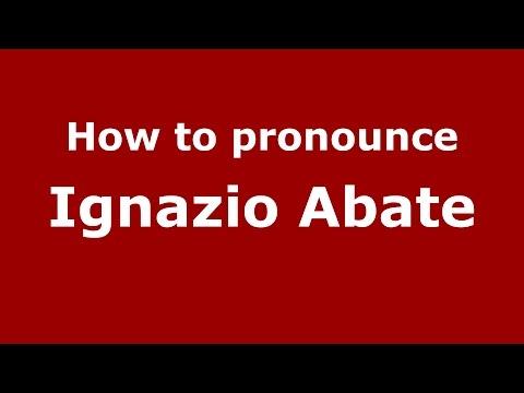 How to pronounce Ignazio Abate (Italian/Italy)  - PronounceNames.com