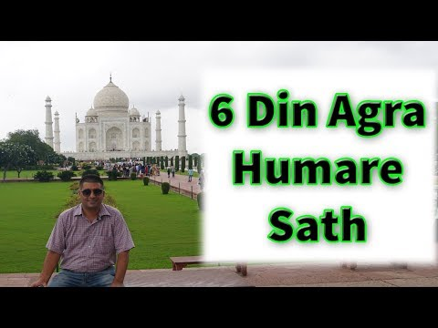 Agra, India:  Places to visit : 6 day Tour