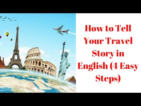 How to Tell Your Travel Story in English ( 4 Easy Steps) 如何用英文告訴你的旅行故事