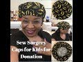 Sew Surgery Caps for Kids for Donation