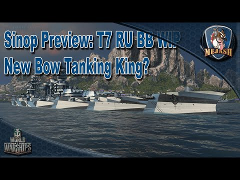 Sinop: Preview, WIP T7 Russian Battleship. New Bow Tanking King!