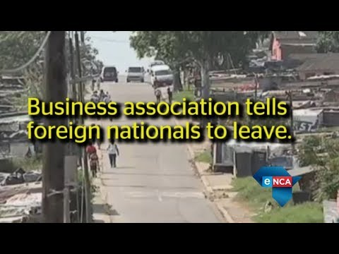 Foreign nationals told to leave by Durban business association