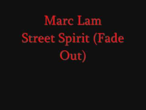 Marc Lam Street Spirit Fade Out