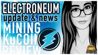 Electroneum ETN News and Altcoin Update - Crypto Mobile Mining AND KuCoin
