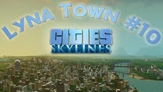 Cities: Skylines - Lyna Town #10: El metro