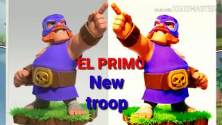 Coc- El primo. new troops update.
