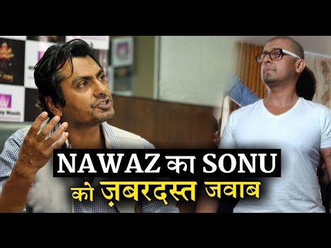 Nawazuddin best reply to Sonu Nigam : Must watch Video  C4B