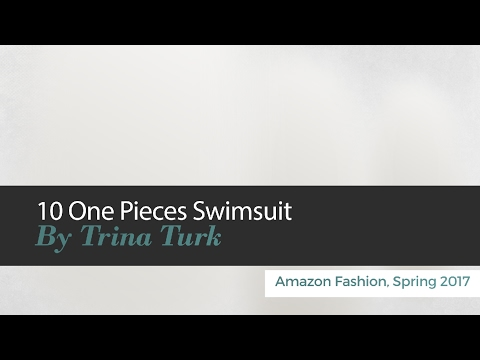10 One Pieces Swimsuit By Trina Turk Amazon Fashion, Spring 2017