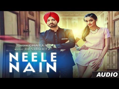 Neele Nain Full Audio Song | Charan | Latest Punjabi Song | Desi Routz | T-Series Apnapunjab