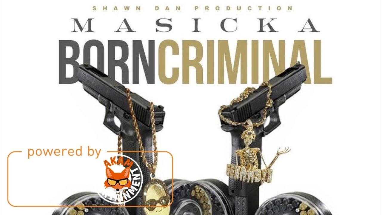 masicka-born-criminal-raw-january-2017-akam-entertainment