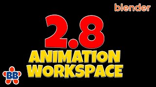 Blender 2.8 Animation Workspace is Awesome! Learn It Now.