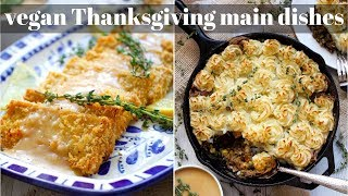 2 THANKSGIVING MAIN DISHES [VEGAN] | PLANTIFULLY BASED
